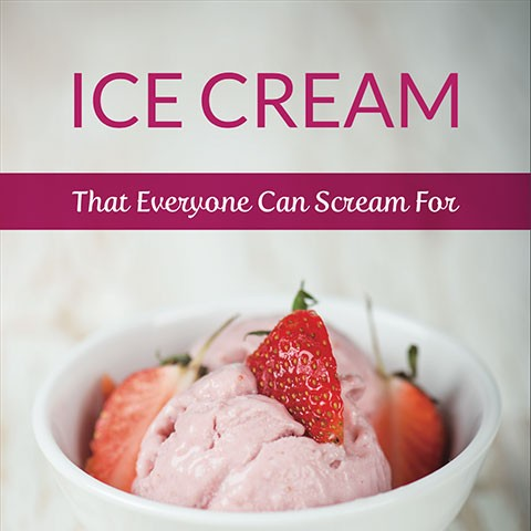 Ice Cream That Everyone Can Scream For Book Design